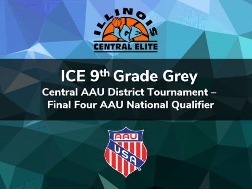 9th Grade Grey – Central AAU District Tournament Final Four AAU National Qualifier